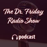 The Dr. Friday Radio Show